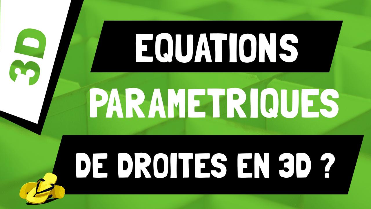 Comment comprendre les équations paramétriques de droites en 3D ?