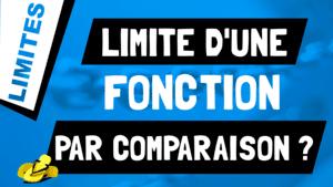 Comment calculer une limite de fonction par comparaison ?