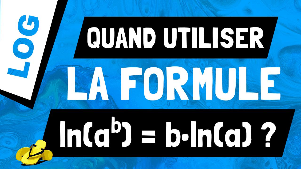 Comment appliquer la propriété ln(a^b) = b*ln(a) ?