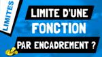 Comment calculer la limite d'une fonction grâce à un encadrement ?