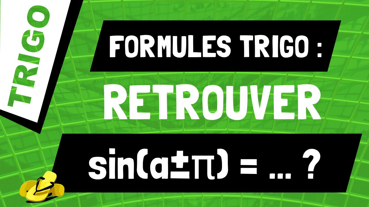 Comment retrouver les formules pour sin(a±π) ?