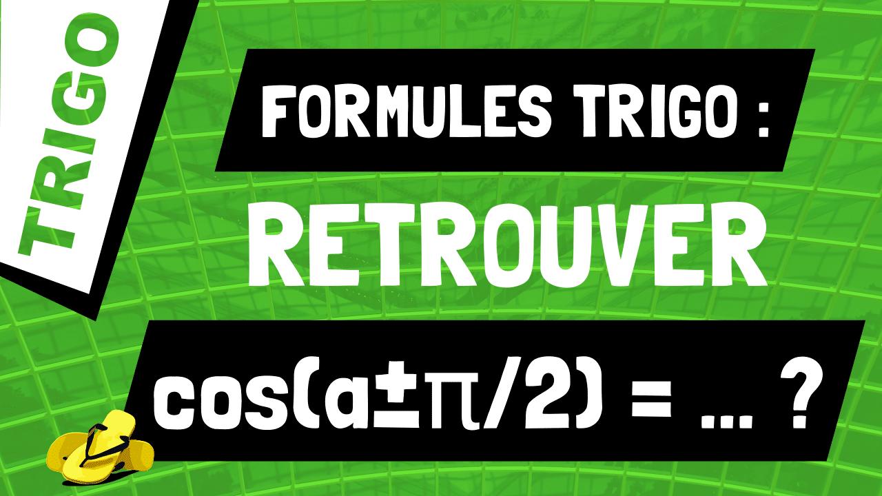 Comment retrouver les formules pour cos(a±π/2) ?