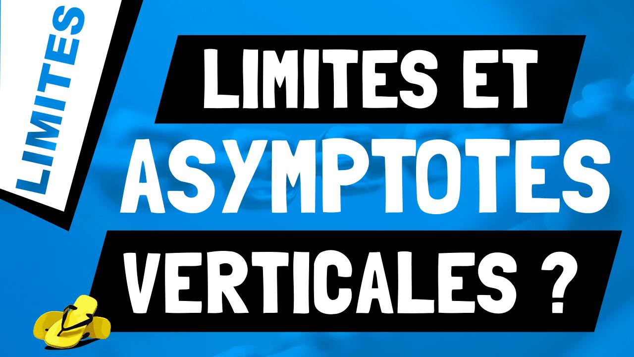 Quelle limite permet de déduire que la courbe d'une fonction admet une asymptote verticale ?