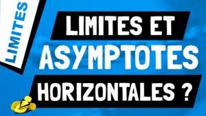 Quelle type de limite permet de dire qu'une courbe admet une asymptote horizontale ?