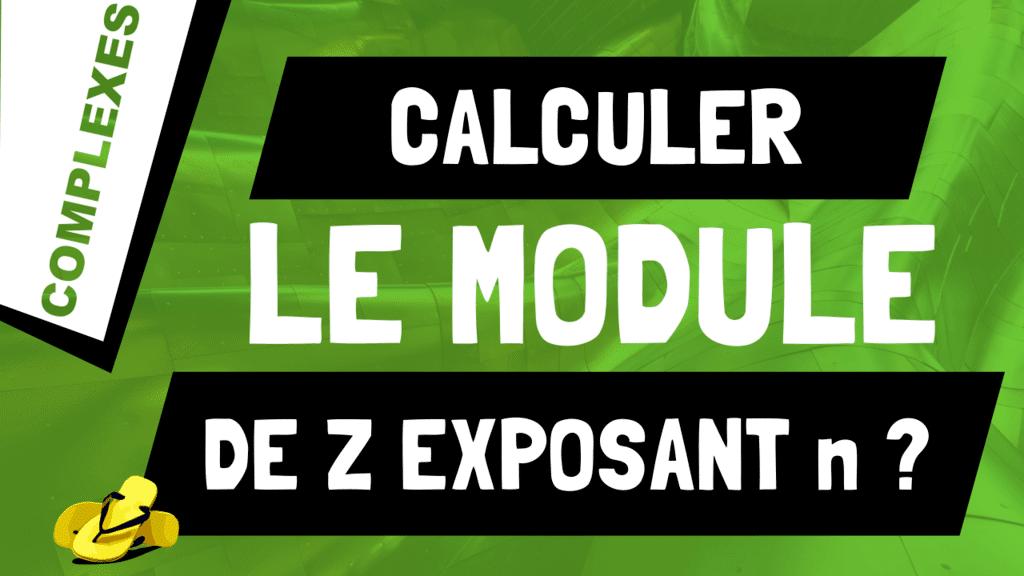 Comment calculer le module d'un nombre complexe à l'exposant n, |z^n| ?