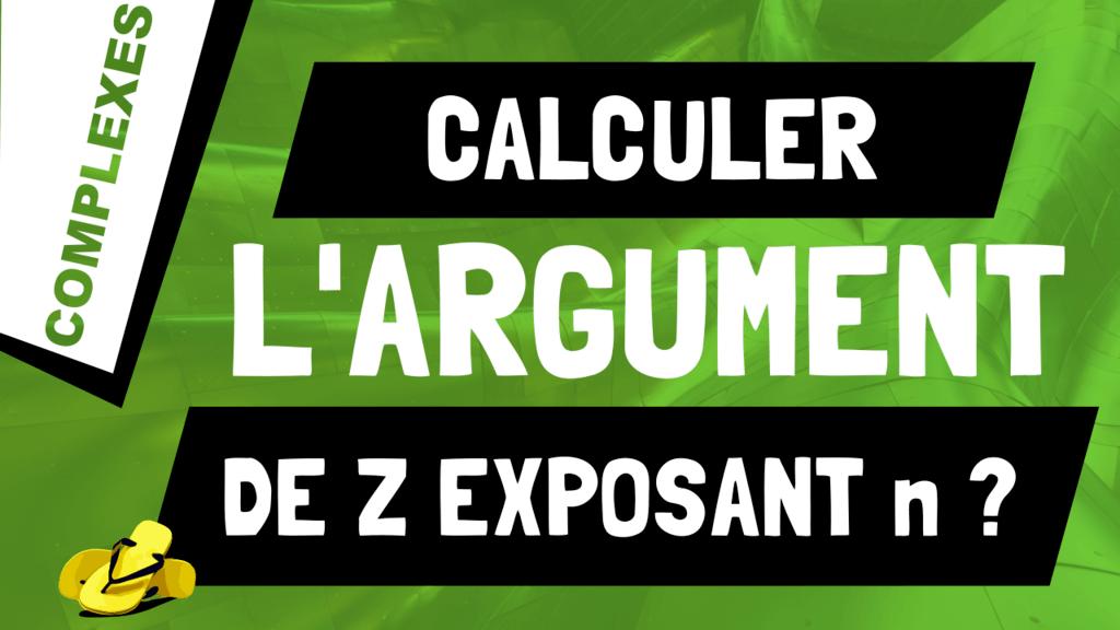 Comment calculer l'argument d'un nombre complexe à l'exposant n, arg(z^n) ?