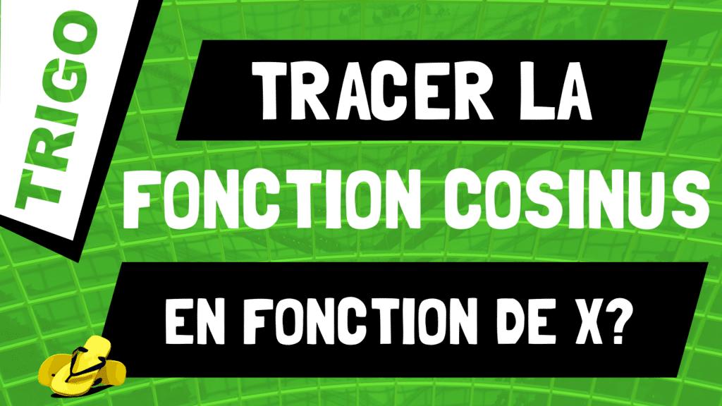 Comment tracer la fonction cosinus en fonction de x ?