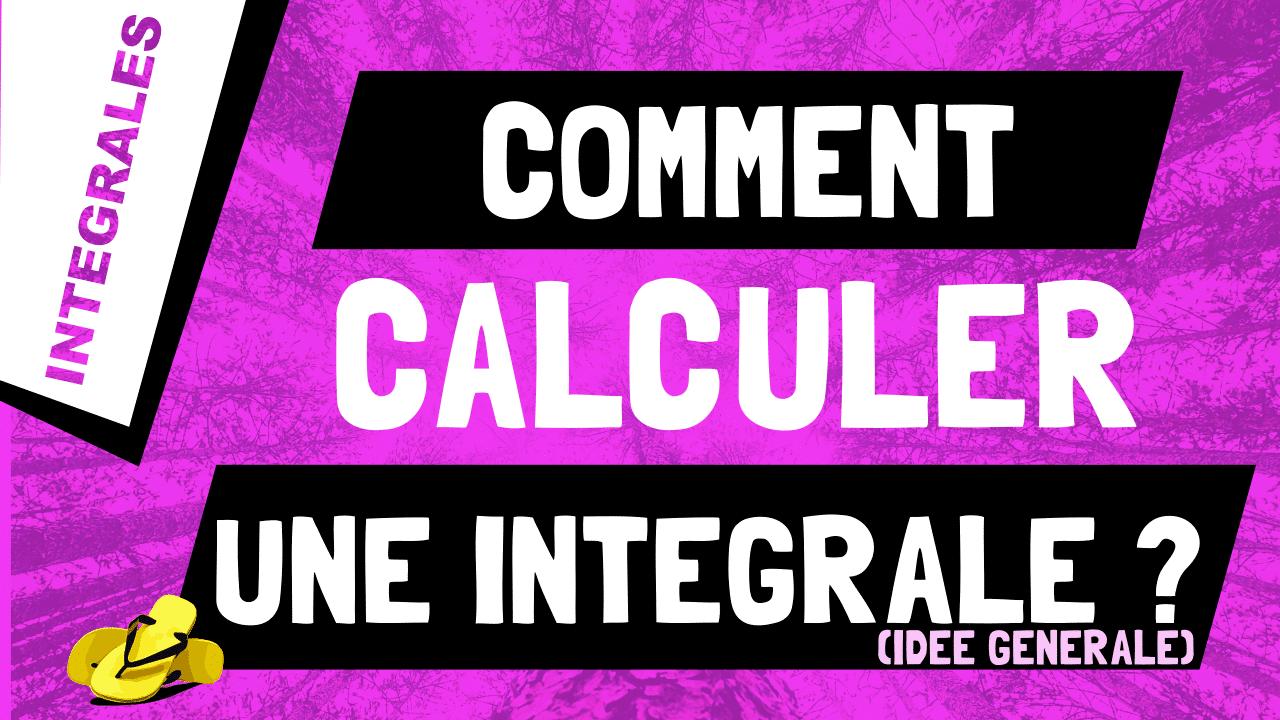 Comment calculer une intégrale ?