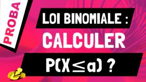 Comment déterminer la proba p(X≤a) si X suit la loi Binomiale B(n,p) ?