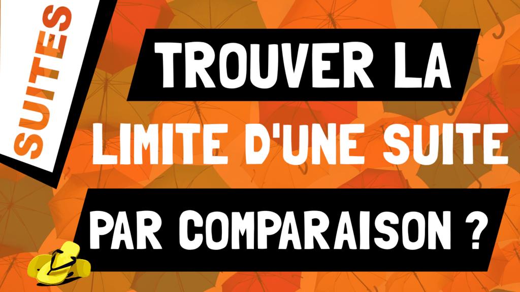 Comment trouver la limite d'une suite par comparaison ?