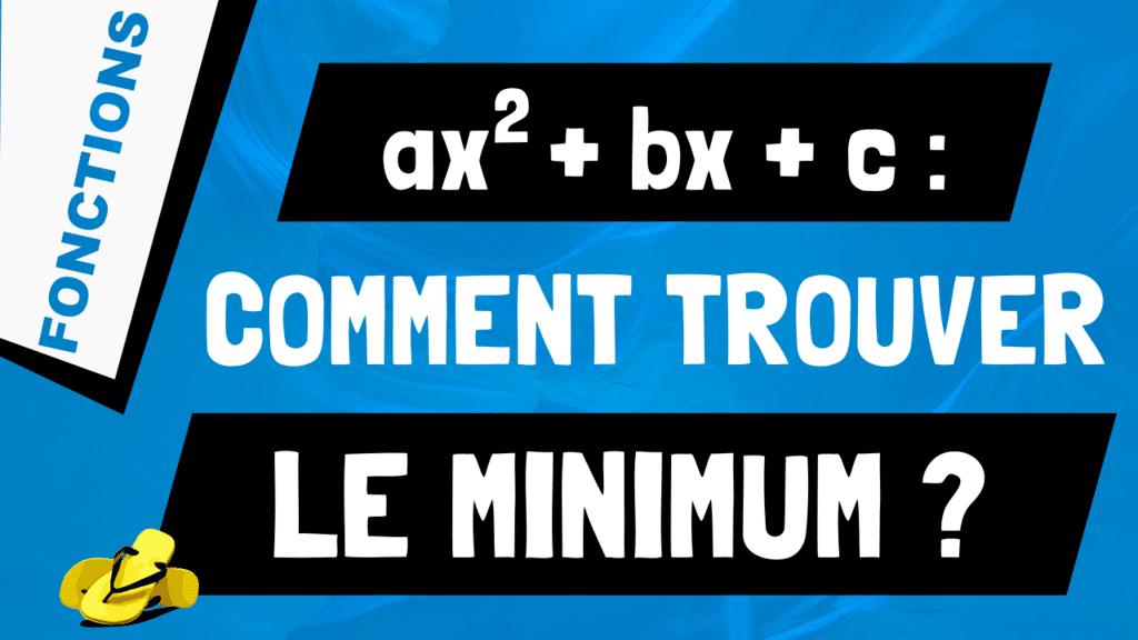 Comment trouver le minimum d'un polynôme de degré 2 ?