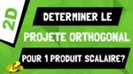 Comment déterminer le projeté orthogonal pour calculer le produit scalaire en 2D ?