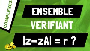 Comment trouver l'ensemble des nombres complexes z vérifiant |z-zA| = r ?
