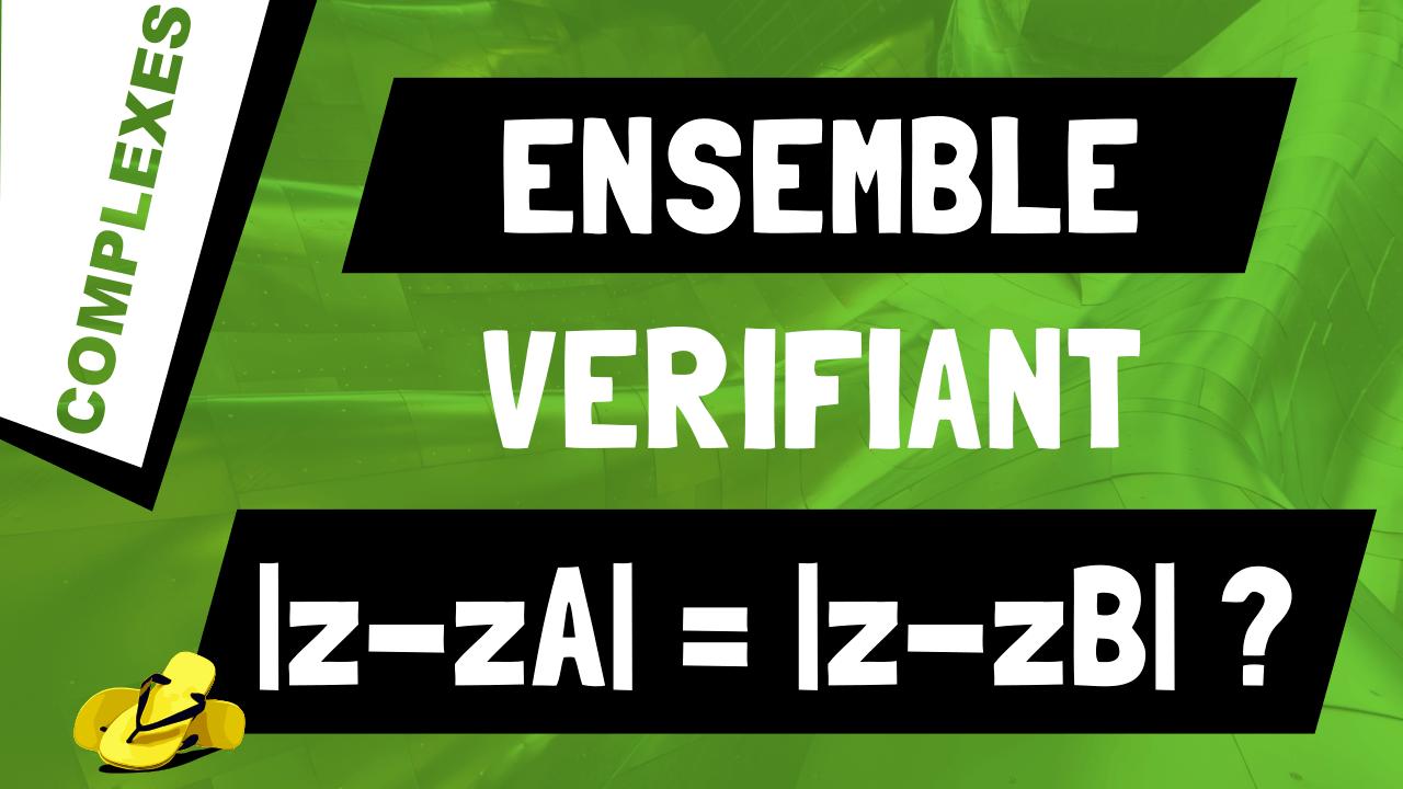 Comment déterminer l'ensemble des points M d'affixe z vérifiant |z-zA| = |z-zB| ?