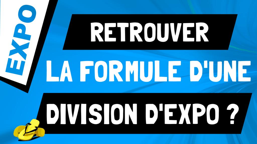 Comment retrouver la formule d'une division d'exponentielle ?