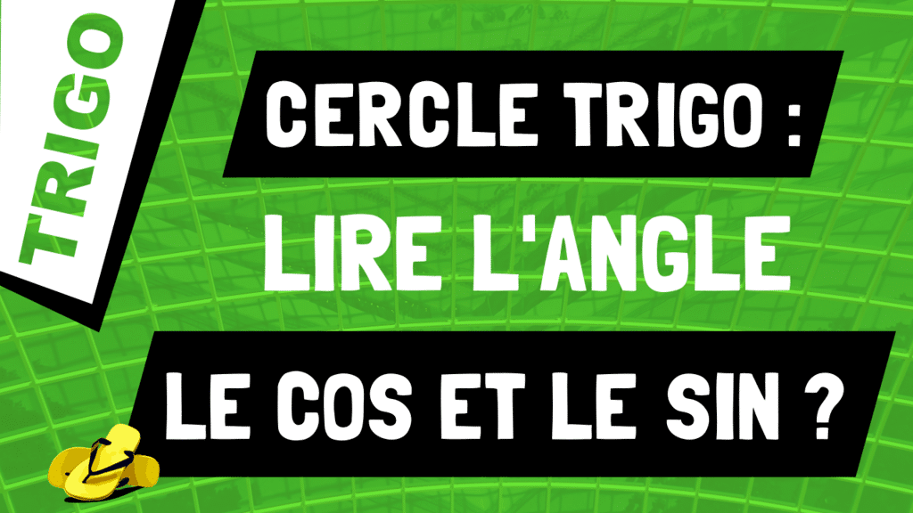 Comment lire l'angle, le cosinus et le sinus dans le cercle trigo ?