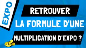 Comment retrouver la formule d'une multiplication d'exponentielle ?
