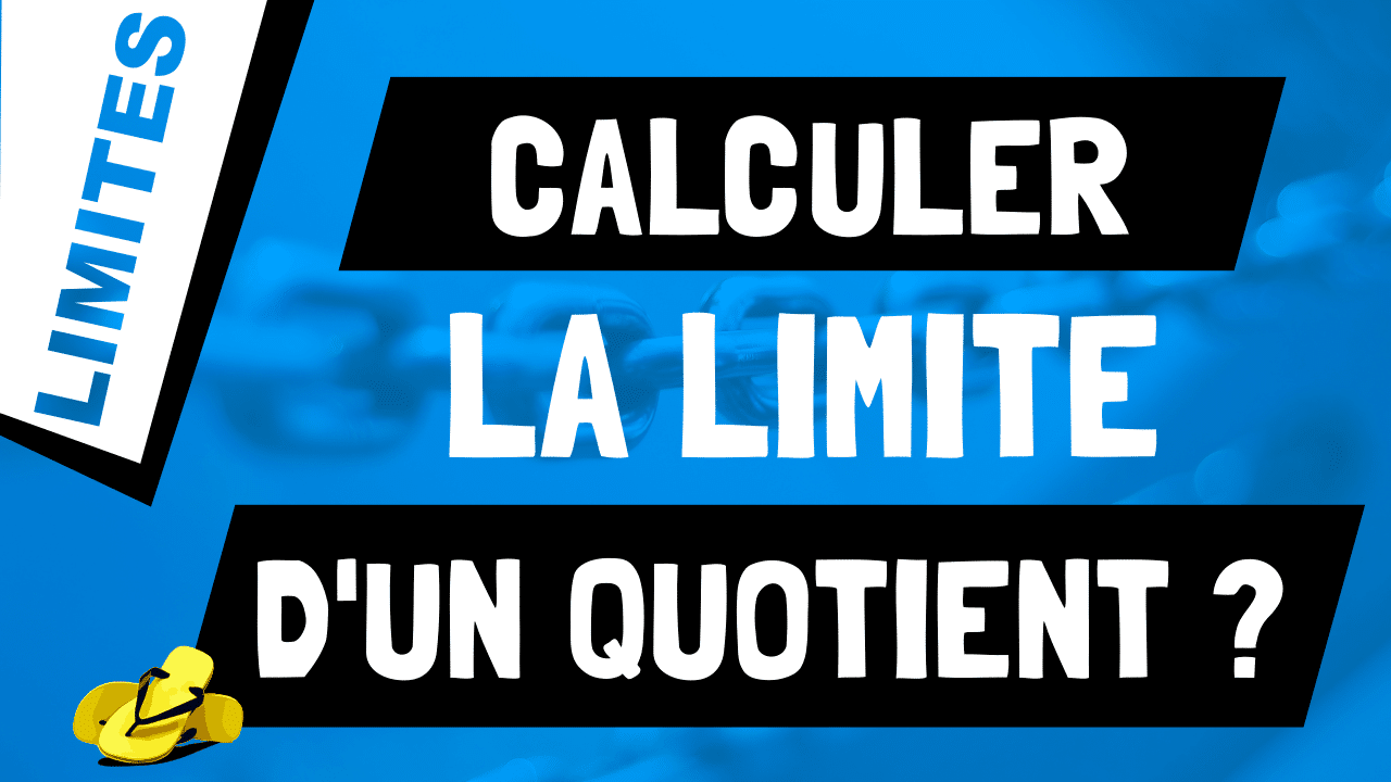 Que vaut la limite d'une division de fonctions ? lim f/g
