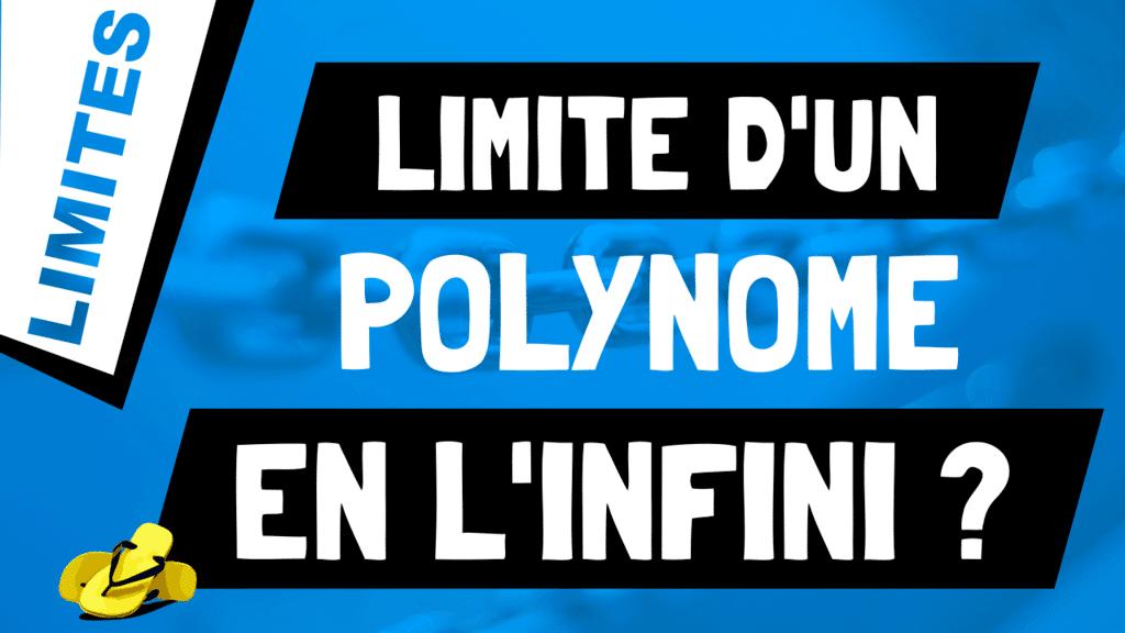 Comment calculer la limite d'un polynôme en ± infini ?