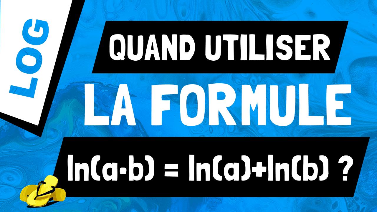 Comment utiliser la propriété ln(a*b) = ln(a) + ln(b) ?