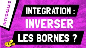 Que vaut l'intégrale d'une fonction si les bornes d'intégration sont inversées ?