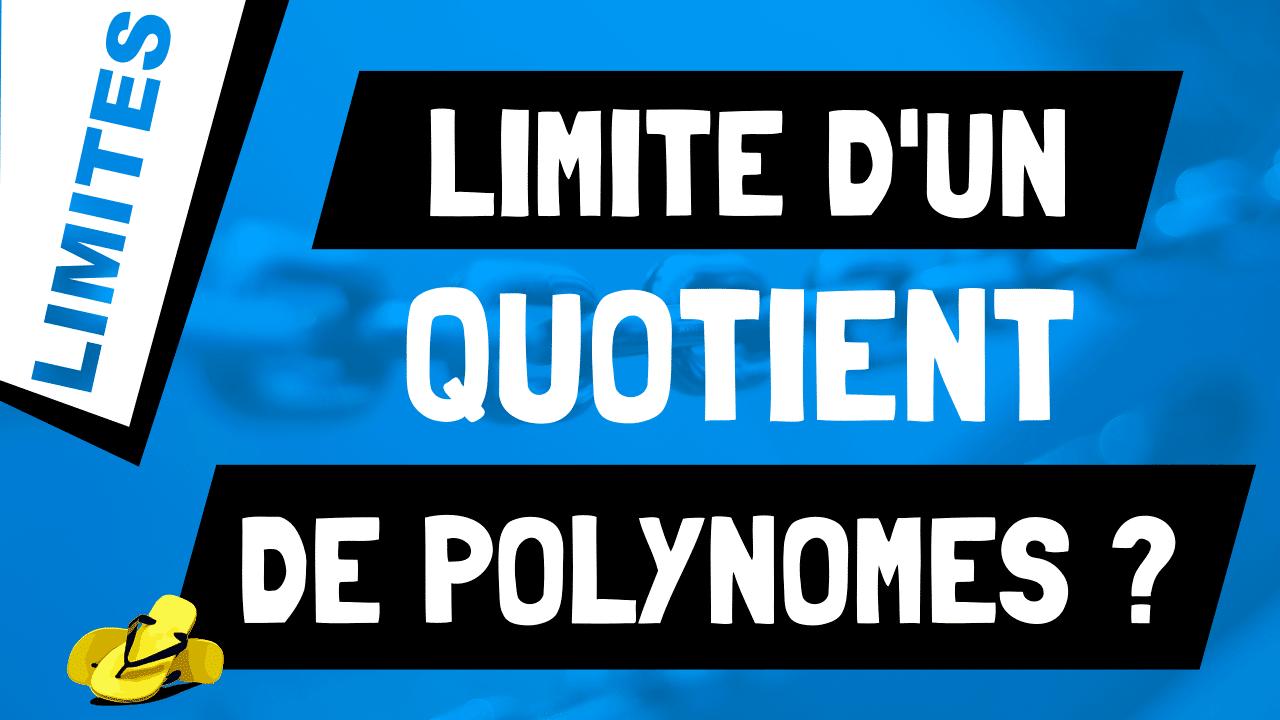 Comment faire sauter l'indétermination de la limite en ± infini d'un ratio de polynômes ?