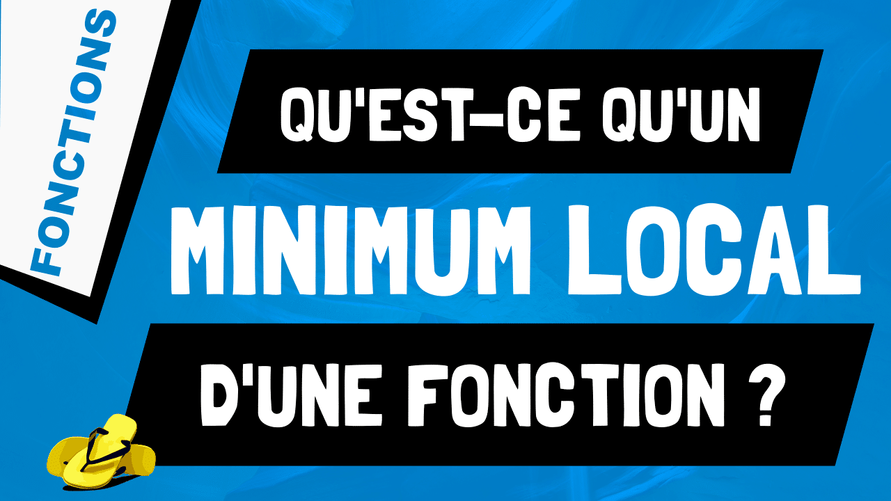 Qu'est-ce qu'un minimum local d'une fonction ?